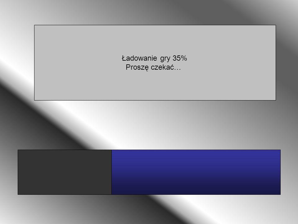 Ładowanie gry 35% Proszę czekać…