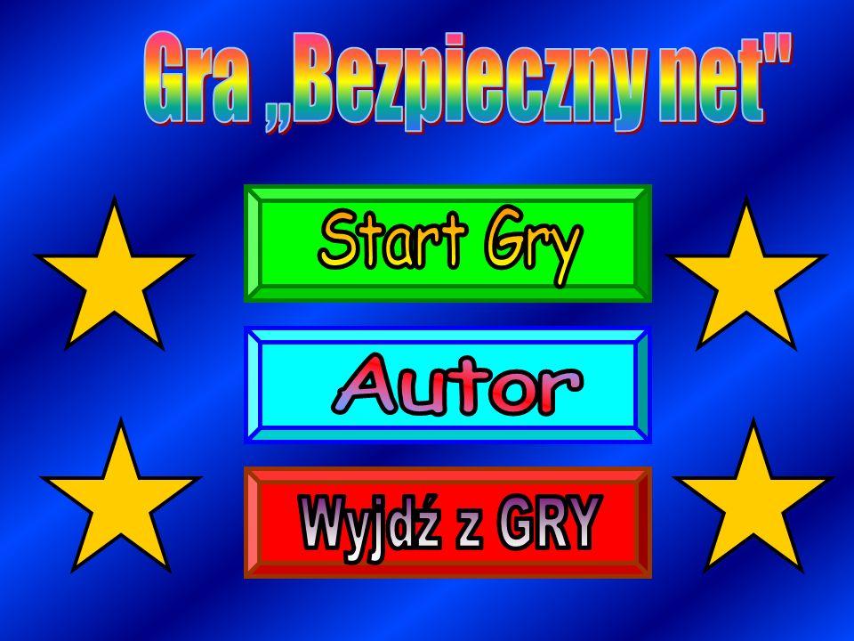 Gra ,,Bezpieczny net Start Gry Autor Wyjdź z GRY