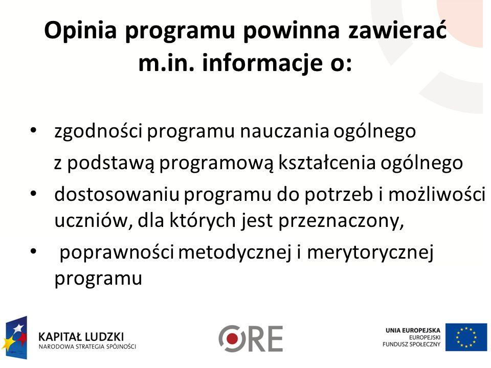 Opinia programu powinna zawierać m.in. informacje o: