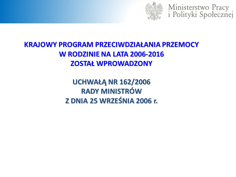 UCHWAŁĄ NR 162/2006 RADY MINISTRÓW Z DNIA 25 WRZEŚNIA 2006 r.