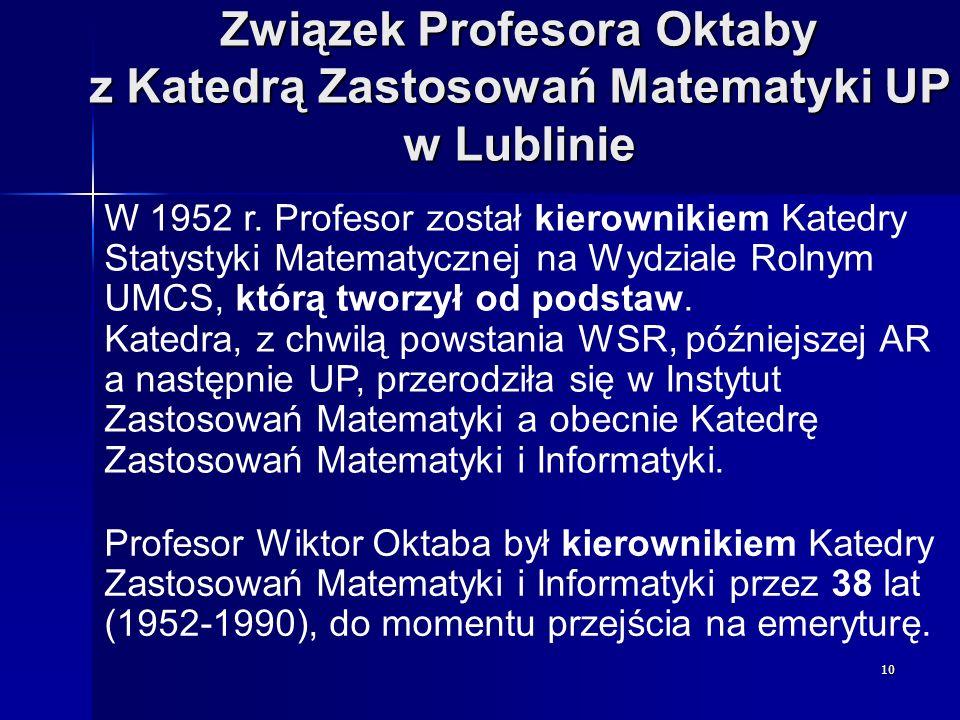 Związek Profesora Oktaby z Katedrą Zastosowań Matematyki UP w Lublinie