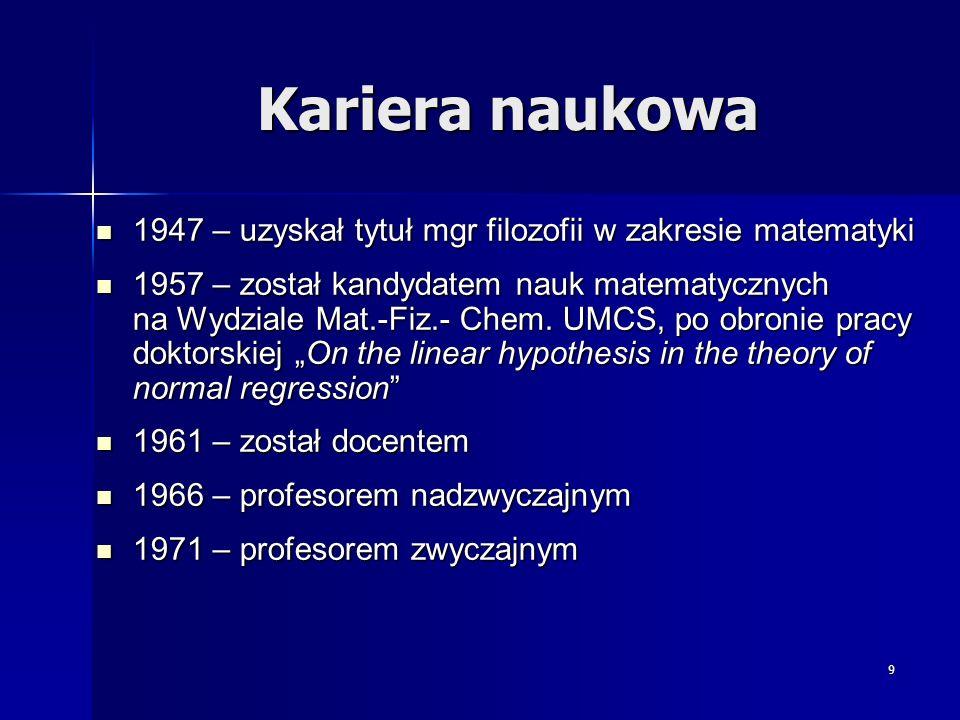 Kariera naukowa 1947 – uzyskał tytuł mgr filozofii w zakresie matematyki. 1957 – został kandydatem nauk matematycznych.