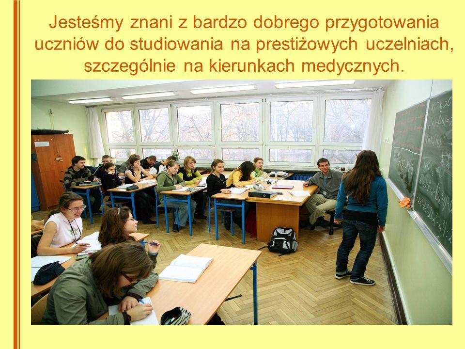 Jesteśmy znani z bardzo dobrego przygotowania uczniów do studiowania na prestiżowych uczelniach, szczególnie na kierunkach medycznych.