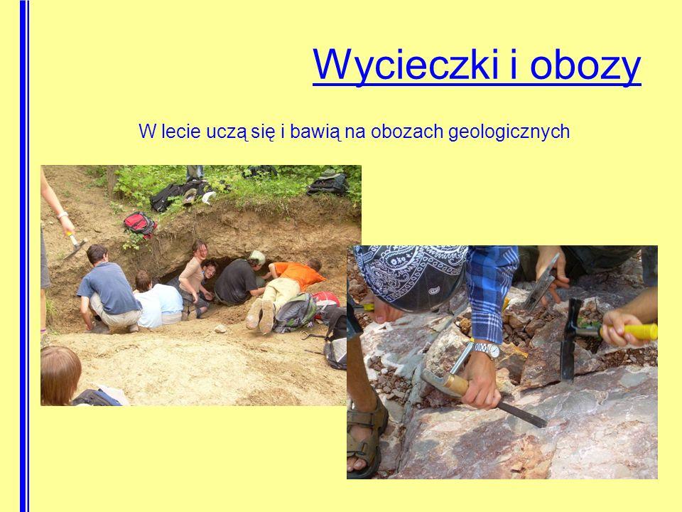 W lecie uczą się i bawią na obozach geologicznych
