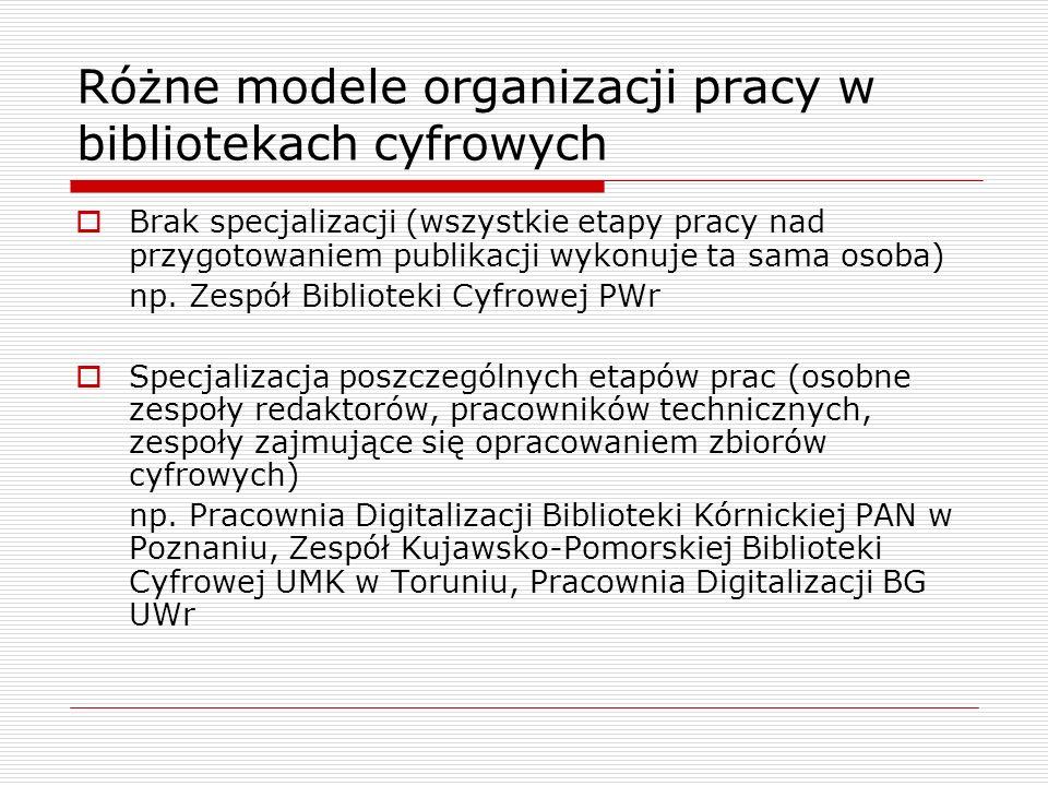 Różne modele organizacji pracy w bibliotekach cyfrowych