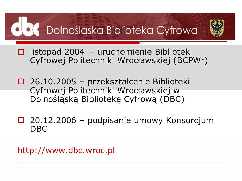 listopad 2004 - uruchomienie Biblioteki Cyfrowej Politechniki Wrocławskiej (BCPWr)