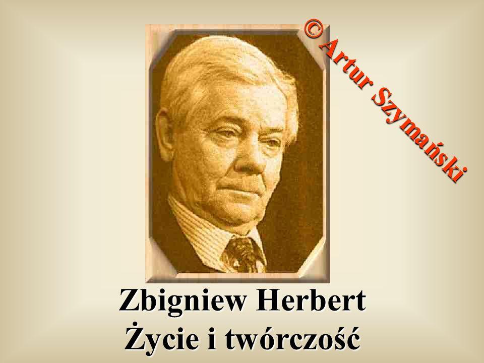 Zbigniew Herbert Życie i twórczość