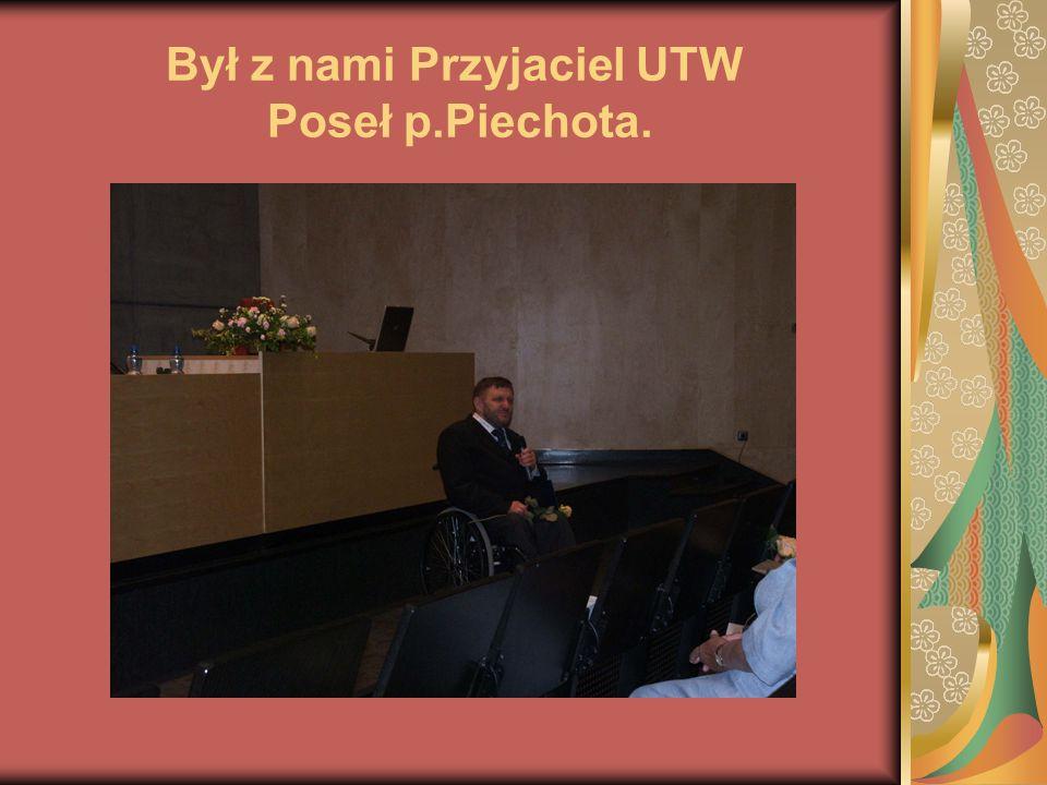 Był z nami Przyjaciel UTW Poseł p.Piechota.