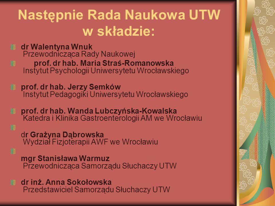 Następnie Rada Naukowa UTW w składzie: