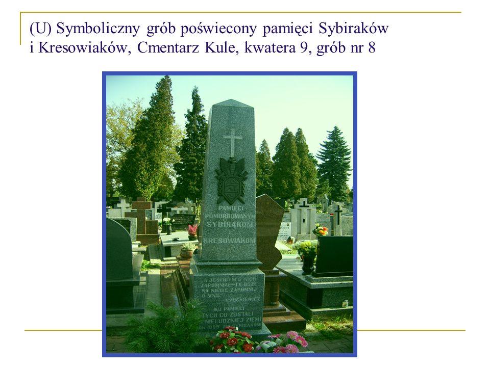 (U) Symboliczny grób poświecony pamięci Sybiraków i Kresowiaków, Cmentarz Kule, kwatera 9, grób nr 8