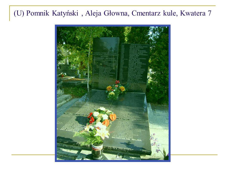 (U) Pomnik Katyński , Aleja Głowna, Cmentarz kule, Kwatera 7