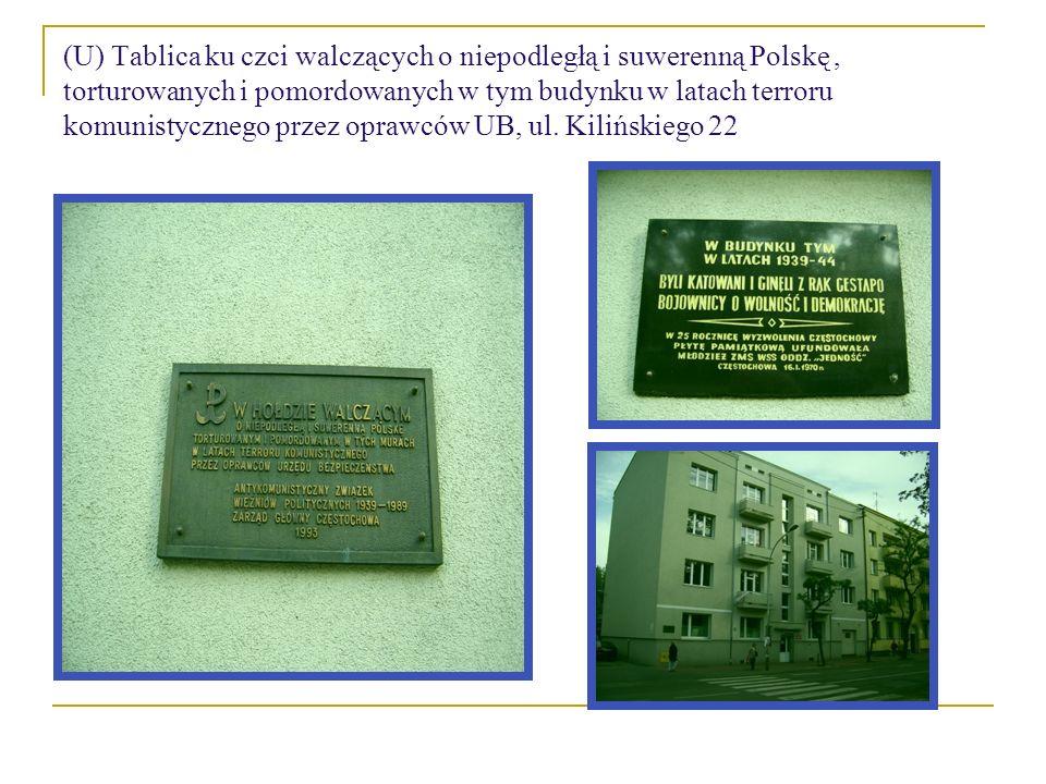 (U) Tablica ku czci walczących o niepodległą i suwerenną Polskę , torturowanych i pomordowanych w tym budynku w latach terroru komunistycznego przez oprawców UB, ul.