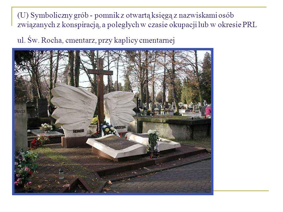 (U) Symboliczny grób - pomnik z otwartą księgą z nazwiskami osób związanych z konspiracją, a poległych w czasie okupacji lub w okresie PRL ul.