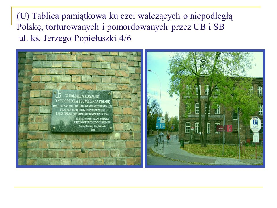 (U) Tablica pamiątkowa ku czci walczących o niepodległą Polskę, torturowanych i pomordowanych przez UB i SB ul.