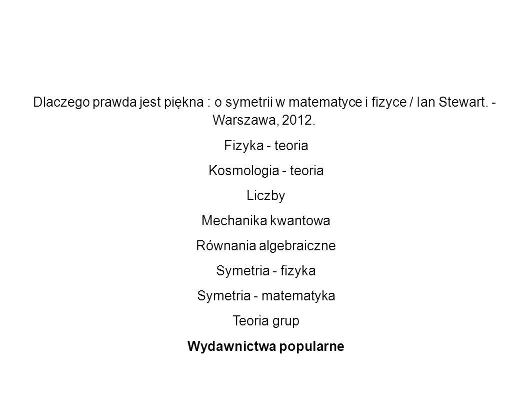 Równania algebraiczne Symetria - fizyka Symetria - matematyka