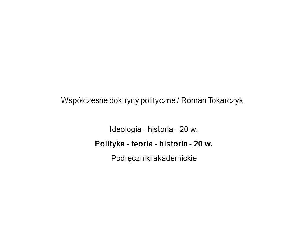 Współczesne doktryny polityczne / Roman Tokarczyk.