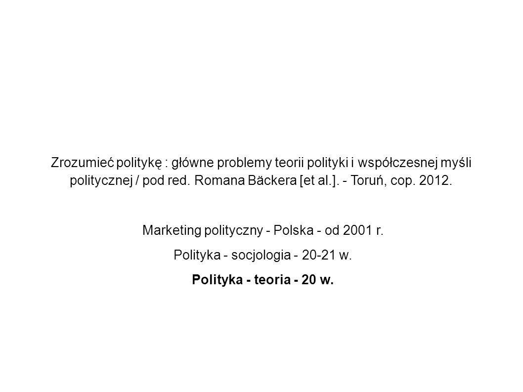 Marketing polityczny - Polska - od 2001 r.