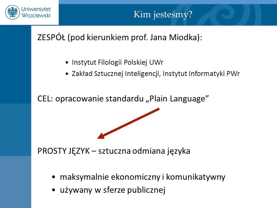 ZESPÓŁ (pod kierunkiem prof. Jana Miodka):