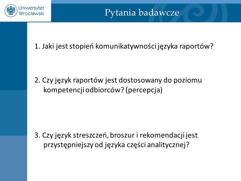 Pytania badawcze 1. Jaki jest stopień komunikatywności języka raportów