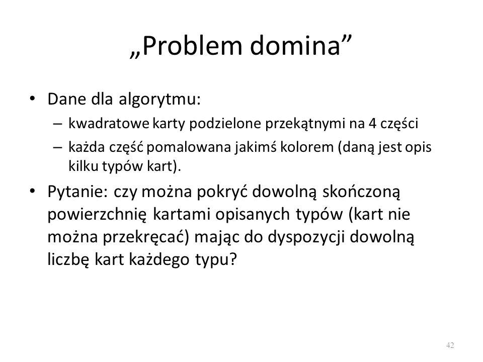 """Problem domina Dane dla algorytmu:"