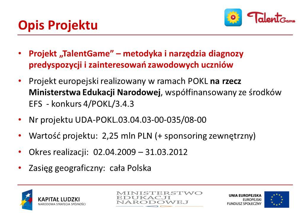 """Opis Projektu Projekt """"TalentGame – metodyka i narzędzia diagnozy predyspozycji i zainteresowań zawodowych uczniów."""