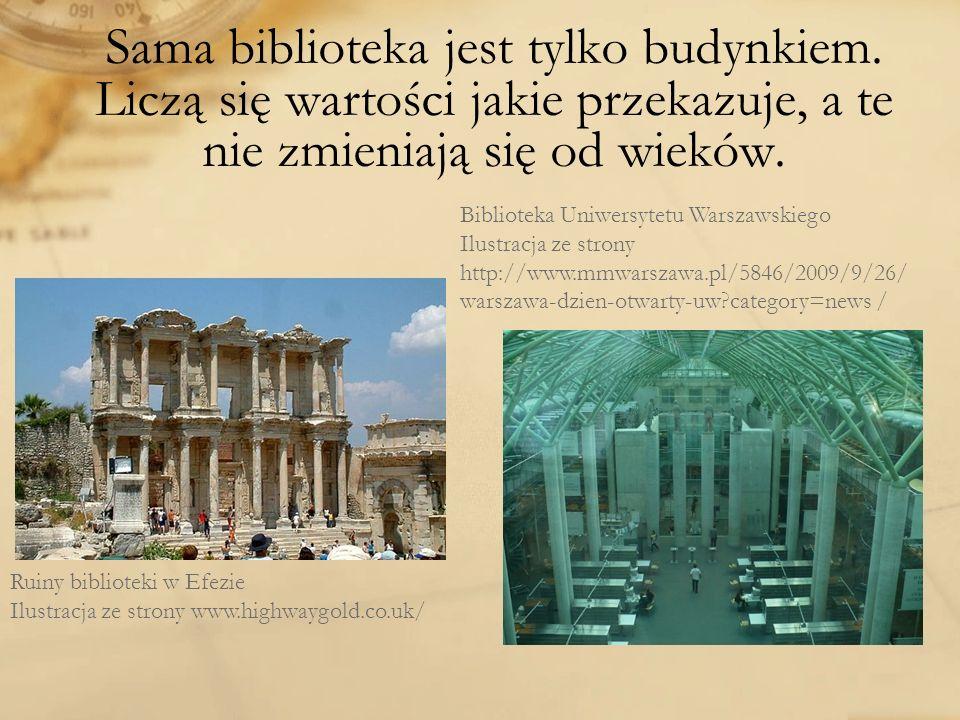 Sama biblioteka jest tylko budynkiem