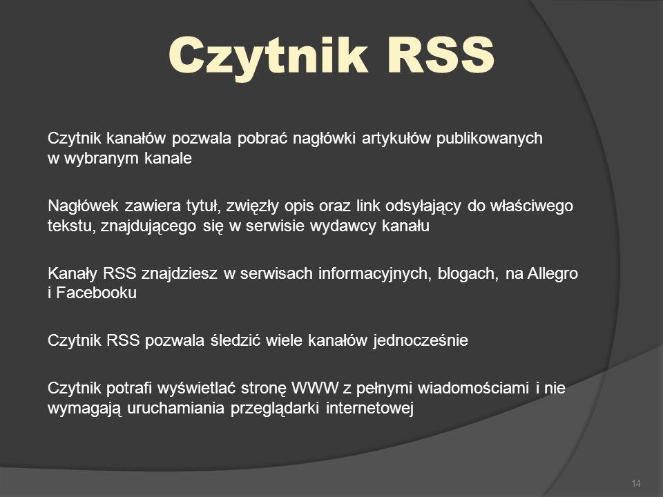 Czytnik RSS Czytnik kanałów pozwala pobrać nagłówki artykułów publikowanych w wybranym kanale.