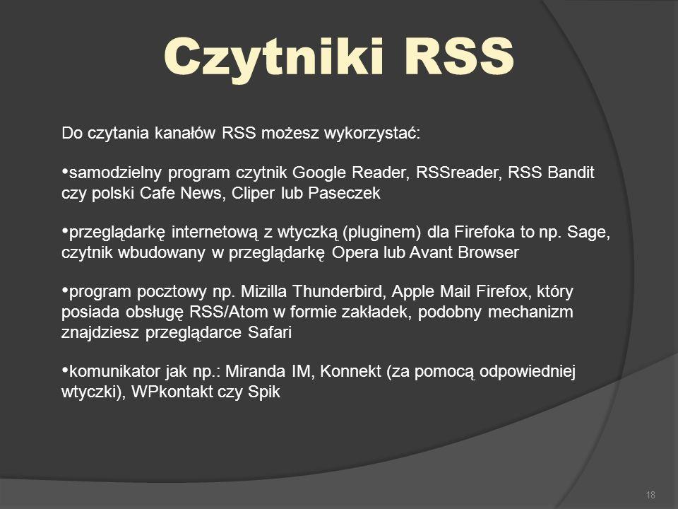 Czytniki RSS Do czytania kanałów RSS możesz wykorzystać: