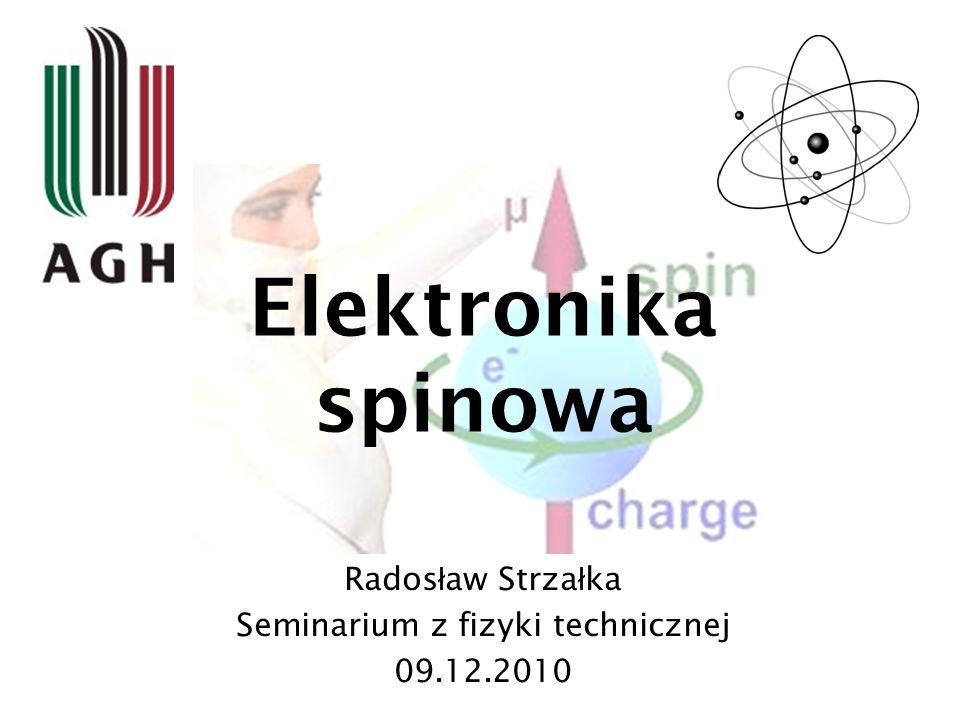 Radosław Strzałka Seminarium z fizyki technicznej 09.12.2010