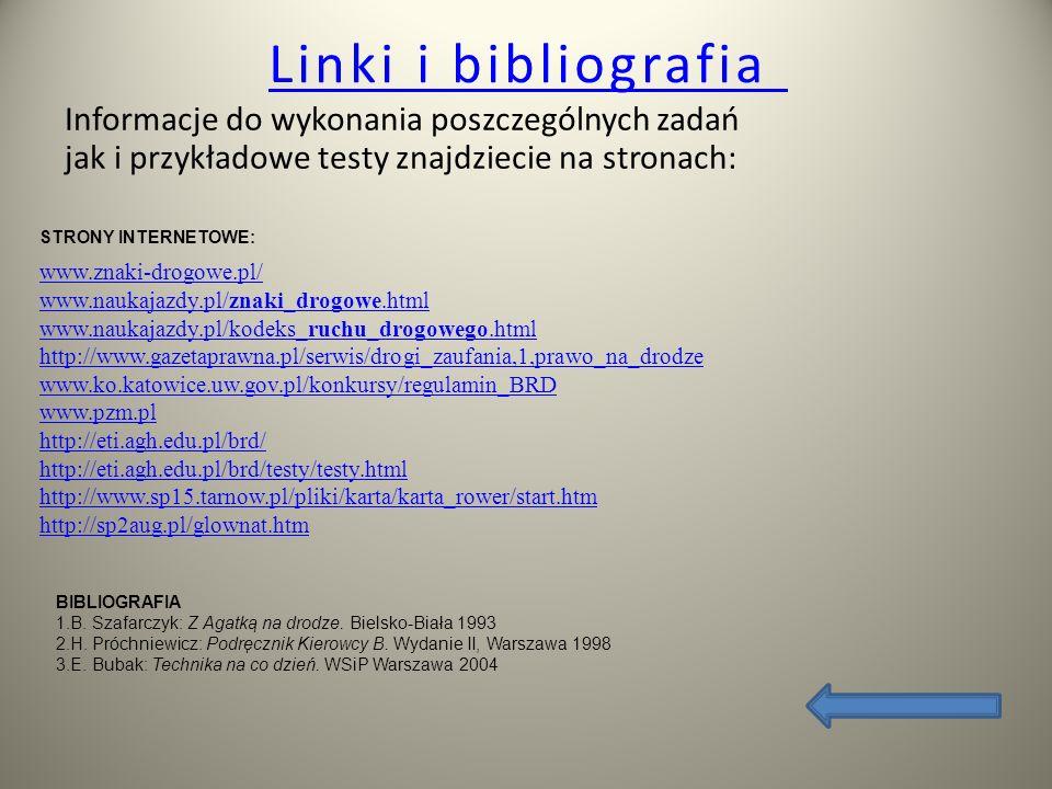 Linki i bibliografiaInformacje do wykonania poszczególnych zadań jak i przykładowe testy znajdziecie na stronach: