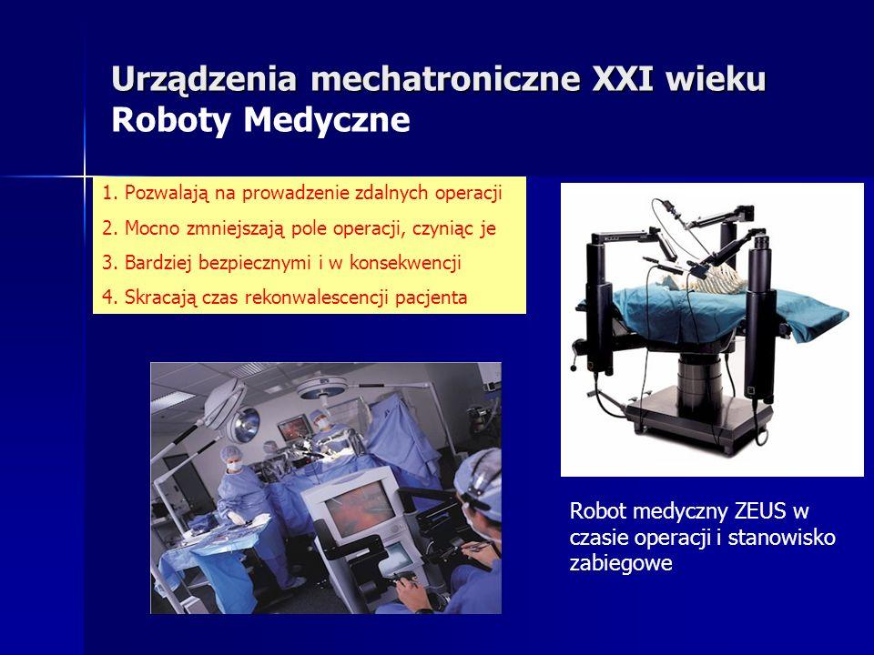 Urządzenia mechatroniczne XXI wieku Roboty Medyczne