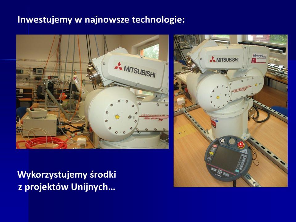 Inwestujemy w najnowsze technologie: Wykorzystujemy środki