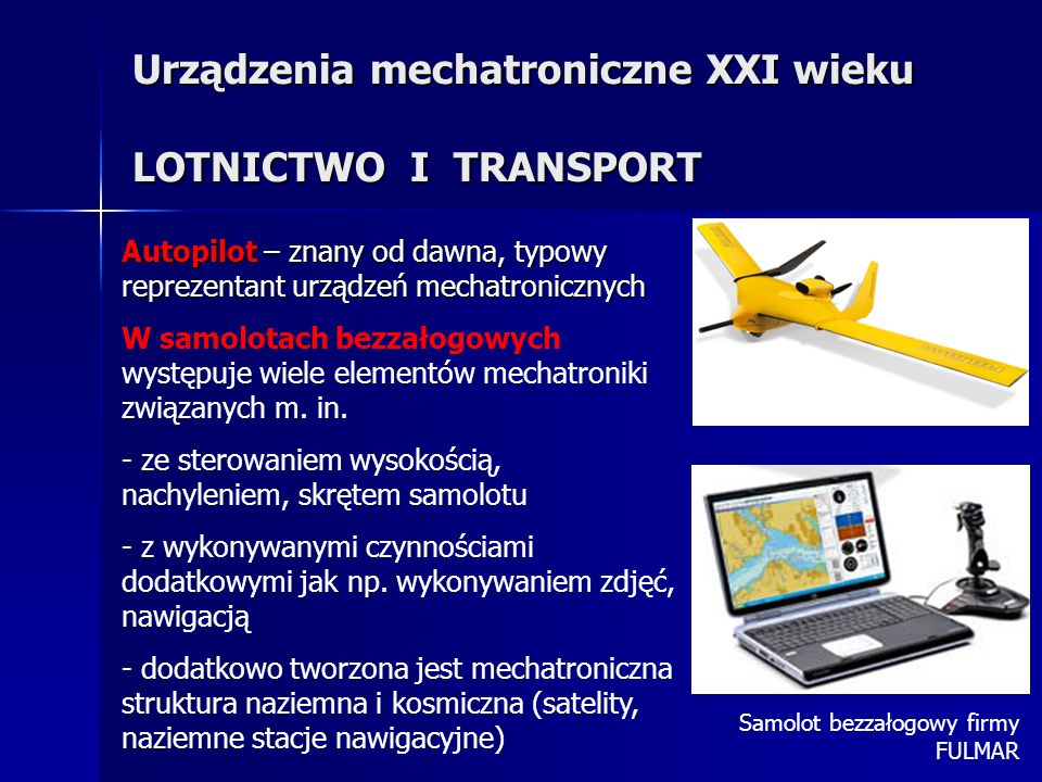 Urządzenia mechatroniczne XXI wieku LOTNICTWO I TRANSPORT