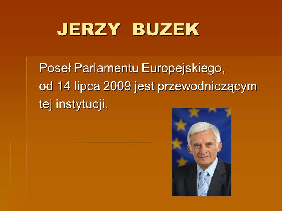 JERZY BUZEK Poseł Parlamentu Europejskiego,