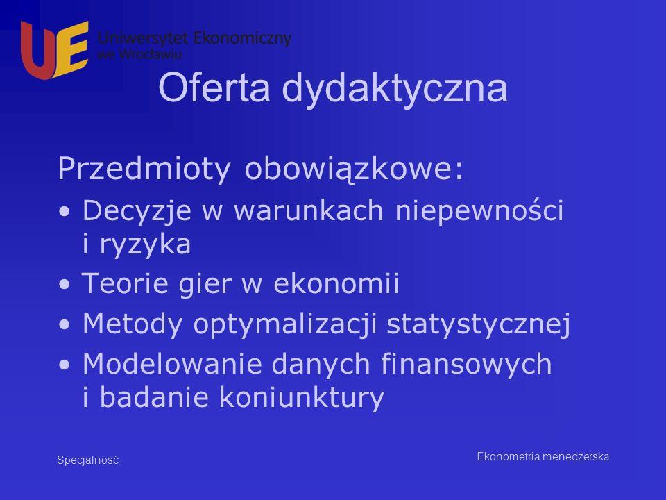 Oferta dydaktyczna Przedmioty obowiązkowe: