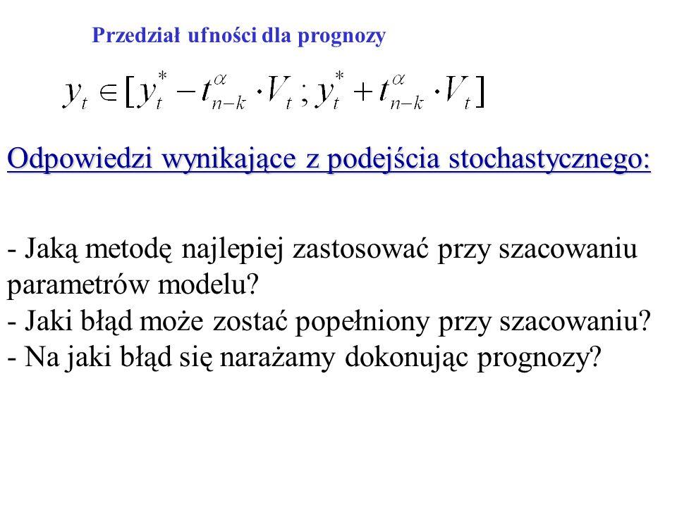 Odpowiedzi wynikające z podejścia stochastycznego: