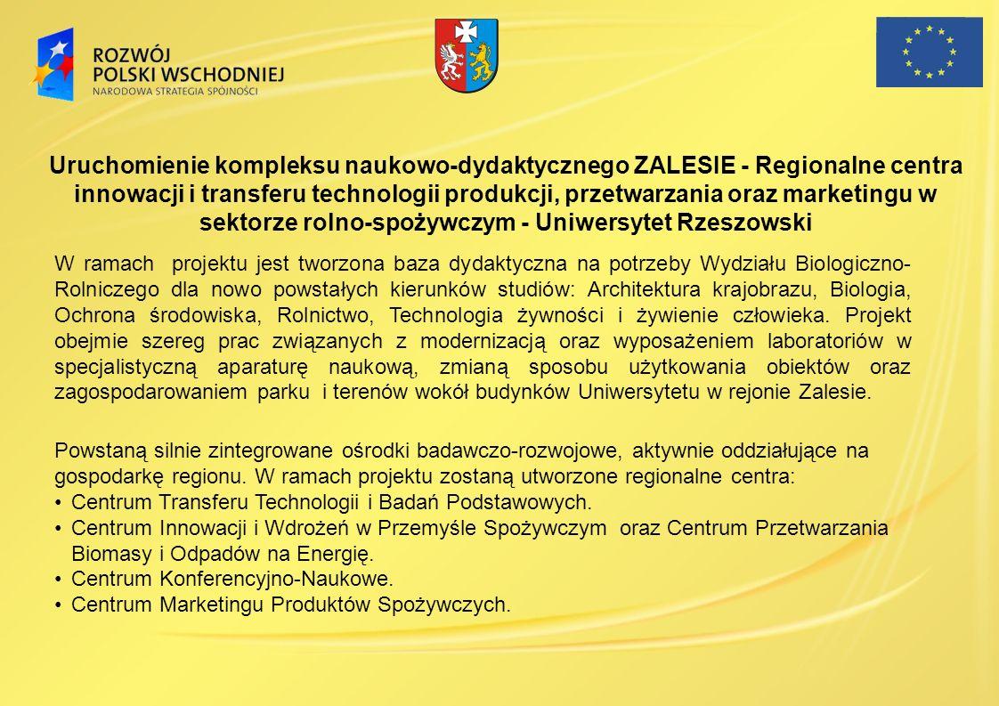 Uruchomienie kompleksu naukowo-dydaktycznego ZALESIE - Regionalne centra innowacji i transferu technologii produkcji, przetwarzania oraz marketingu w sektorze rolno-spożywczym - Uniwersytet Rzeszowski