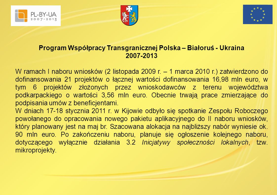 Program Współpracy Transgranicznej Polska – Białoruś - Ukraina 2007-2013