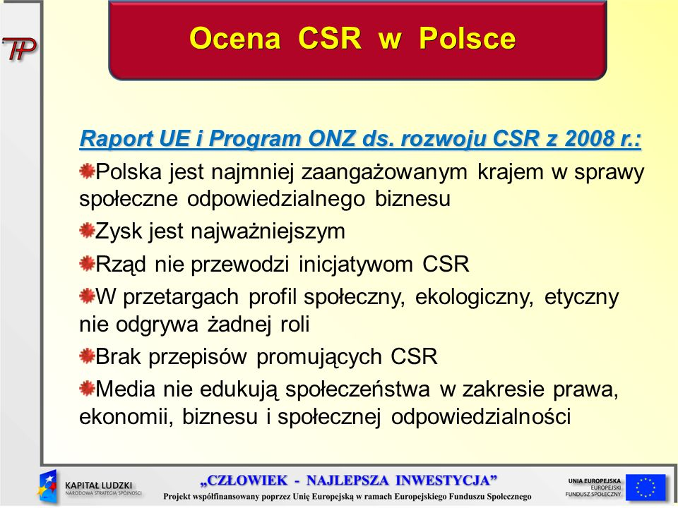 Ocena CSR w Polsce Raport UE i Program ONZ ds. rozwoju CSR z 2008 r.: