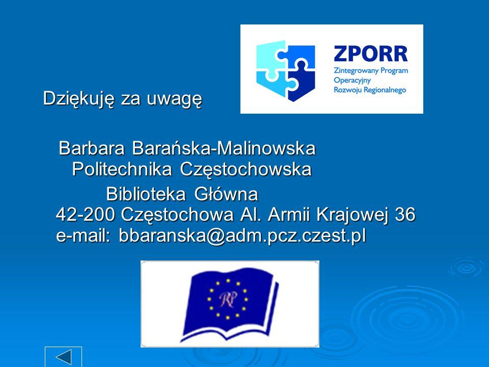 Dziękuję za uwagę Barbara Barańska-Malinowska Politechnika Częstochowska.