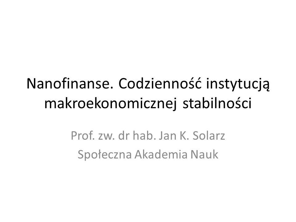Nanofinanse. Codzienność instytucją makroekonomicznej stabilności