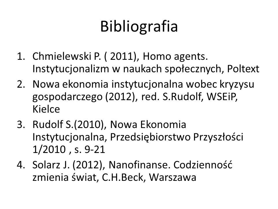 Bibliografia Chmielewski P. ( 2011), Homo agents. Instytucjonalizm w naukach społecznych, Poltext.