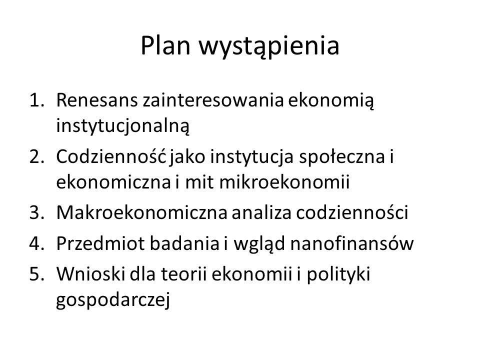 Plan wystąpienia Renesans zainteresowania ekonomią instytucjonalną