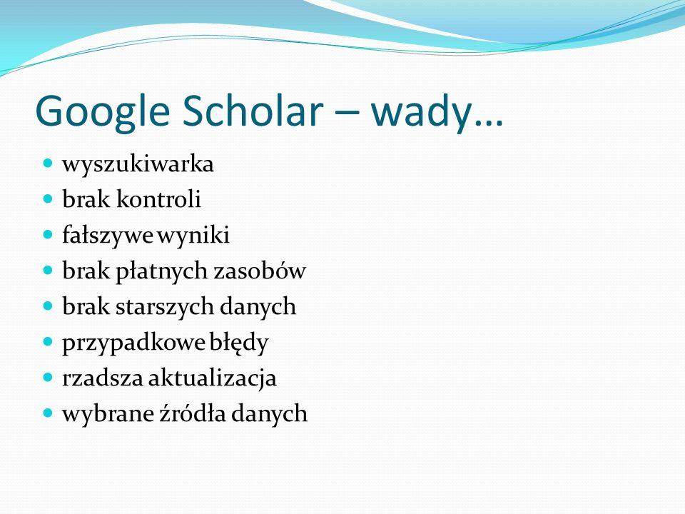 Google Scholar – wady… wyszukiwarka brak kontroli fałszywe wyniki
