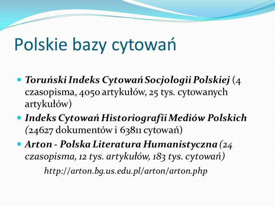 Polskie bazy cytowań Toruński Indeks Cytowań Socjologii Polskiej (4 czasopisma, 4050 artykułów, 25 tys. cytowanych artykułów)