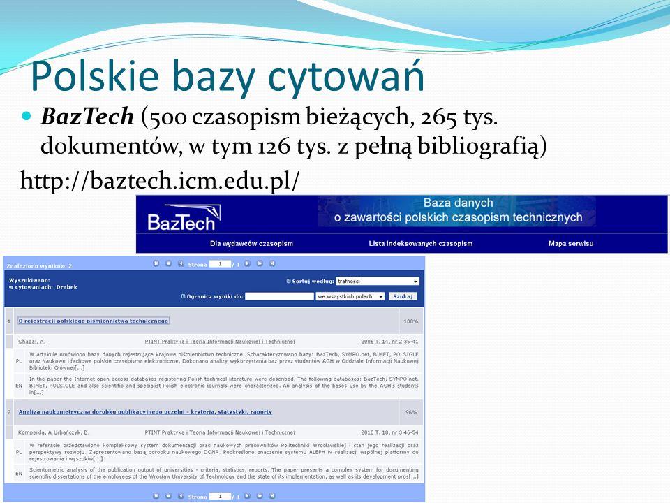 Polskie bazy cytowań BazTech (500 czasopism bieżących, 265 tys. dokumentów, w tym 126 tys. z pełną bibliografią)