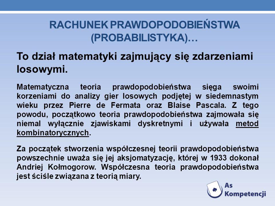 rachunek prawdopodobieństwa (probabilistyka)…