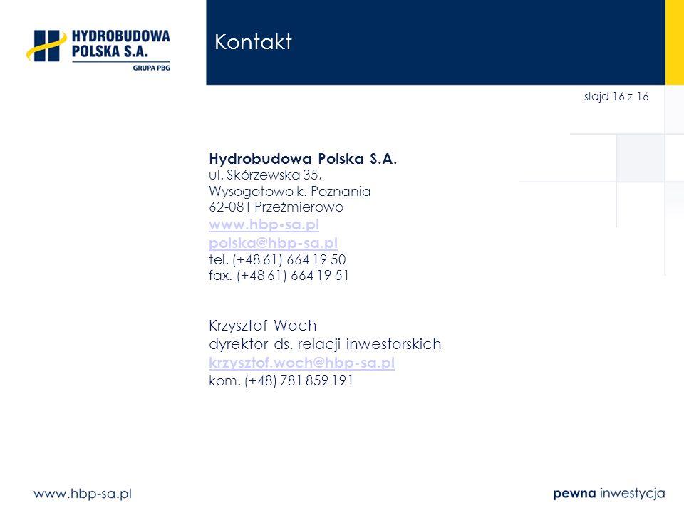 Kontakt Hydrobudowa Polska S.A. www.hbp-sa.pl polska@hbp-sa.pl