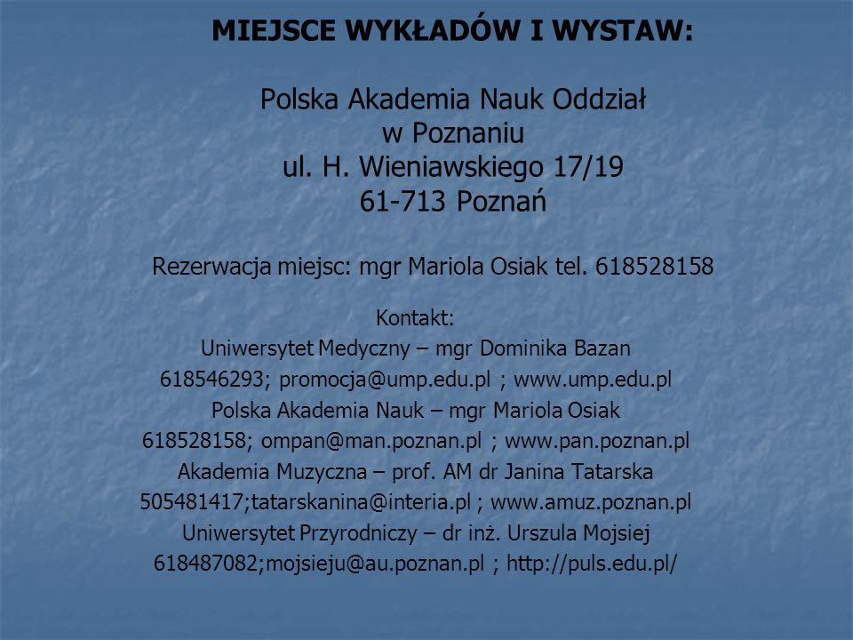 MIEJSCE WYKŁADÓW I WYSTAW: Polska Akademia Nauk Oddział w Poznaniu ul