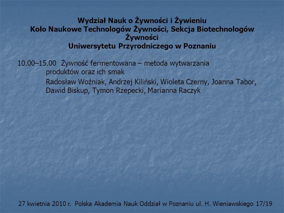 Wydział Nauk o Żywności i Żywieniu Koło Naukowe Technologów Żywności, Sekcja Biotechnologów Żywności Uniwersytetu Przyrodniczego w Poznaniu